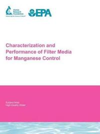 Characterization and Performance of Filter Media for Manganese Control