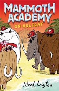 Mammoth Academy: Mammoth Academy On Holiday