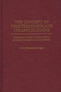 The Concept of Indeterminism and Its Applications