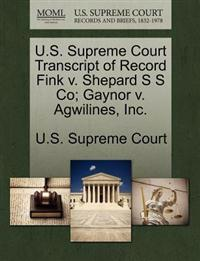 U.S. Supreme Court Transcript of Record Fink V. Shepard S S Co; Gaynor V. Agwilines, Inc.