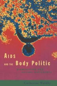 AIDS And the Body Politics