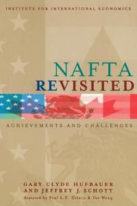 NAFTA Revisited - Achievements and Challenges