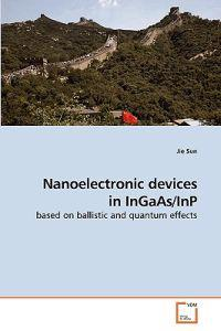 Nanoelectronic Devices in Ingaas/Inp