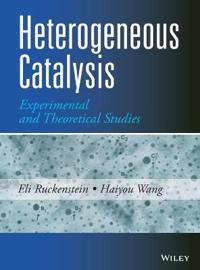 Heterogeneous Catalysis: Experimental and Theoretical Studies