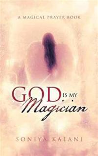 God Is My Magician