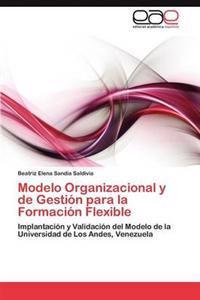 Modelo Organizacional y de Gestion Para La Formacion Flexible