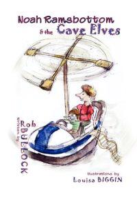 Noah Ramsbottom and the Cave Elves