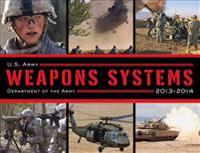 U.S. Army Weapons Systems, 2013-2014