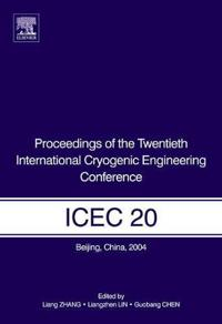 Proceedings of the Twentieth International Cryogenic Engineering Conference Icec 20