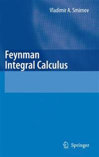 Feynman Integral Calculus
