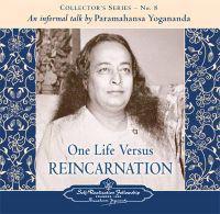 One Life versus Reincarnation
