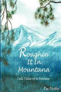 Roughin' It in Montana