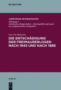 Die Entschadigung Der Freimaurerlogen Nach 1945 Und Nach 1989