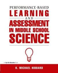 Performance-Based Learning and Assessment in Middle School Science
