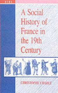 A Social History of France in the Nineteenth Century
