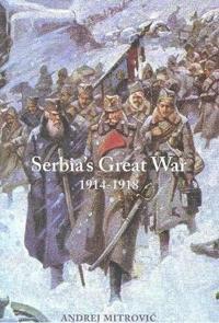 Serbia's Great War 1914-1918