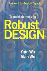Taguchi Methods for Robust Design