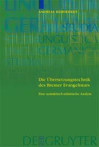 Die Ubersetzungstechnik Des Bremer Evangelistars