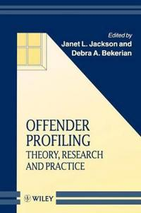 Offender Profiling: Theory, Research and Practice