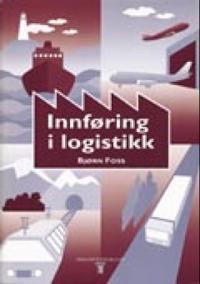 Innføring i logistikk - Bjørn Foss | Ridgeroadrun.org