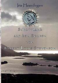 Schottland Auf Den Spuren Von Robert Louis Stevenson