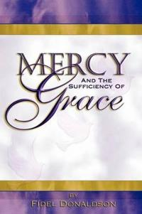 Mercy and the Sufficiency of Grace