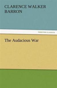 The Audacious War