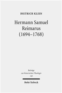 Hermann Samuel Reimarus (1694-1768): Das Theologische Werk