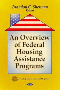 An Overview of Federal Housing Assistance Programs