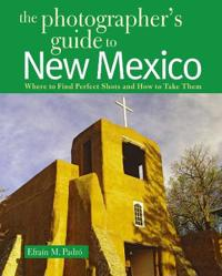 Photographer's Guide to New Mexico