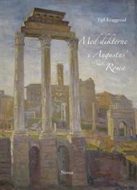 Med dikterne i Augustus' Roma - Egil Kraggerud | Ridgeroadrun.org