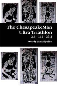 The ChesapeakeMan Ultra Triathlon