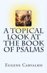 A Topical Look at the Book of Psalms