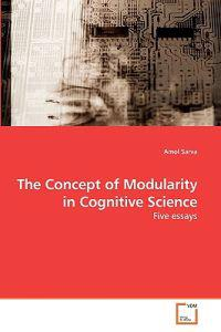 The Concept of Modularity in Cognitive Science