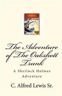 The Adventure of the Oakshott Trunk