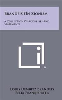 Brandeis on Zionism: A Collection of Addresses and Statements