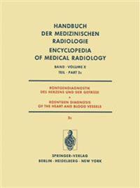 Rontgendiagnostik des Herzens und der Gefasse / Roentgen Diagnosis of the Heart and Blood Vessels
