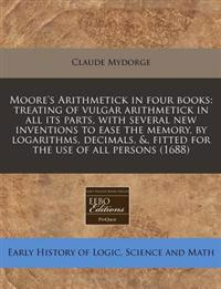 Moore's Arithmetick in Four Books