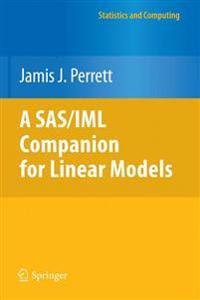 A SAS/IML Companion for Linear Models