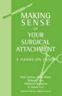Making Sense of Your Surgical Attachment