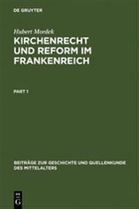 Kirchenrecht Und Reform Im Frankenreich