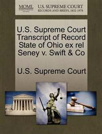 U.S. Supreme Court Transcript of Record State of Ohio Ex Rel Seney V. Swift & Co