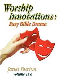 Worship Innovations Volume 2: Easy Bible Drama