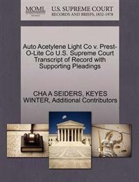 Auto Acetylene Light Co V. Prest-O-Lite Co U.S. Supreme Court Transcript of Record with Supporting Pleadings