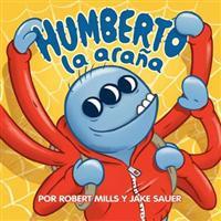 Humberto La Arana: (Hubert the Spider)