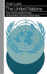 United Nations: How It Works and What It Does