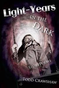 Light-Years in the Dark: Storypoems