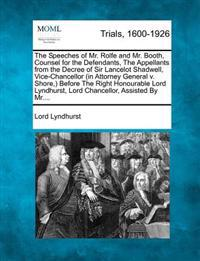 The Speeches of Mr. Rolfe and Mr. Booth, Counsel for the Defendants, the Appellants from the Decree of Sir Lancelot Shadwell, Vice-Chancellor (in Attorney General V. Shore, ) Before the Right Honourable Lord Lyndhurst, Lord Chancellor, Assisted by MR....