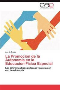 La Promocion de La Autonomia En La Educacion Fisica Especial