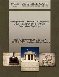 Schlagenhauf V. Holder U.S. Supreme Court Transcript of Record with Supporting Pleadings